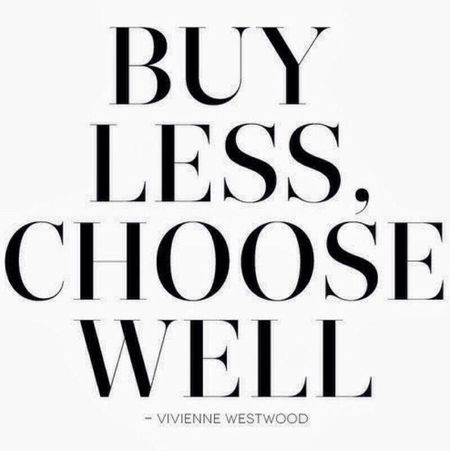 Buy less, choose well Vivienne Westwood
